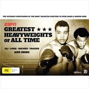 ESPN: Greatest Heavyweights Of All Time