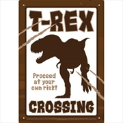 T-Rex Crossing Tin Sign | Merchandise