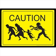 Zombie Caution Tin Sign