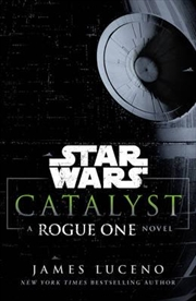 Star Wars: Catalyst A Rogue One Novel | Paperback Book