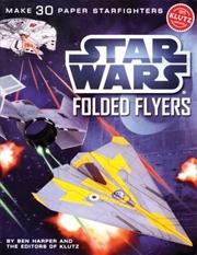 Star Wars Folded Flyers | Hardback Book