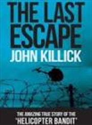 Last Escape: The True Story Of The Helicopter Bandit | Paperback Book