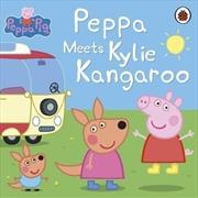 Peppa Meets Kylie Kangaroo | Paperback Book