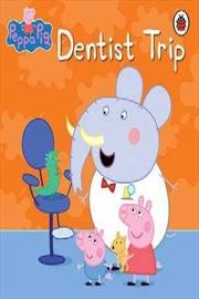 Peppa Pig: Dentist Trip | Paperback Book