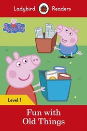 Peppa Pig: Fun With Old Things   Paperback Book
