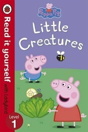 Peppa Pig: Little Creatures - Read it Yourself with Ladybird Level 1 | Paperback Book
