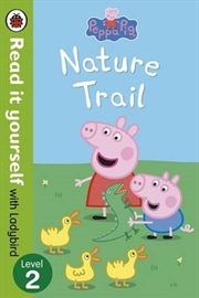 Peppa Pig: Nature Trail - Read it Yourself with Ladybird Level 2 | Paperback Book