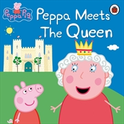 Peppa Pig: Peppa Meets the Queen | Paperback Book