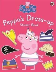 Peppa Pig: Peppa's Dress-Up Sticker Book | Paperback Book