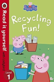 Peppa Pig: Recycling Fun - Read it Yourself with Ladybird Level 1 | Paperback Book