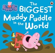 Peppa Pig: The Biggest Muddy Puddle in the World | Paperback Book