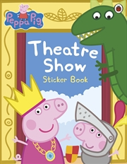Peppa Pig: Theatre Show Sticker Book | Paperback Book
