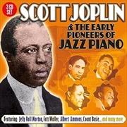 Scott Joplin And The Early Pio | CD