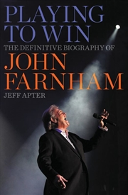Playing to Win: The Definitive Biography of John Farnham | Paperback Book