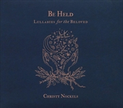 Be Held - Lullabies For The Beloved | CD