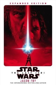 Star Wars The Last Jedi: Expanded Edition | Hardback Book