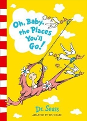 Oh Baby The Places You'll Go   Paperback Book