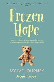 Frozen Hope: My IVF Journey | Paperback Book