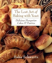 Lost Art Of Baking With Yeast | Paperback Book