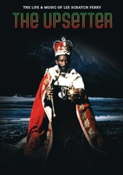 Upsetter- Life and Music Of Lee Scratch Perry