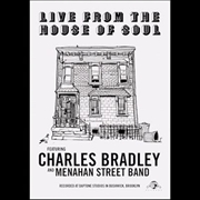 Charles Bradley - Live From The House Of Soul | DVD