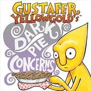 Gustafer Yellowgold's Dark Pie Concerns (2015) | CD