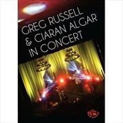 Greg Russell and Ciaran Algar In Concert | DVD