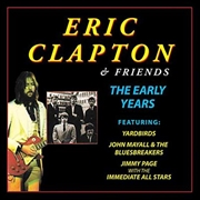Eric Clapton And Friends - The Early Years | CD