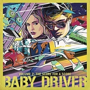 Baby Driver - Volume 2 - The Score For A Score | Vinyl