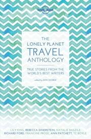 The Lonely Planet Travel Anthology | Hardback Book