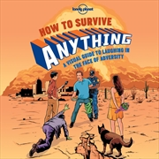 Lonely Planet's How to Survive Anything | Hardback Book