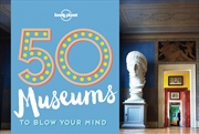 50 Museums to Blow Your Mind | Paperback Book