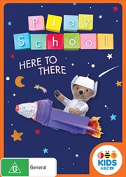 Play School - From Here To There
