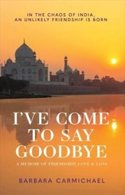 I've Come To Say Goodbye | Paperback Book