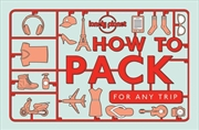 Lonely Planet - How To Pack For Any Trip | Paperback Book