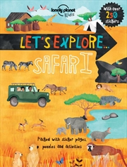 Lonely Planet Kids - Lets Explore Safari | Paperback Book