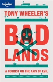 Lonely Planet - Tony Wheelers Bad Lands 2