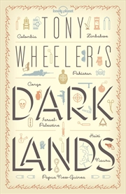 Lonely Planet - Tony Wheelers Dark Lands