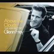 Above The Clouds - The Best Of Glen Frey | CD