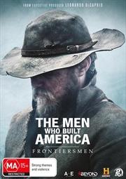 Men Who Built America - Frontiersmen, The