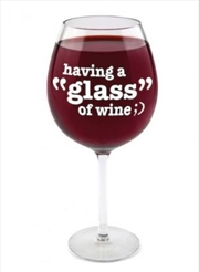 BigMouth Having a 'Glass' Gigantic Wine Glass | Miscellaneous