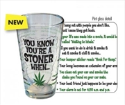 You Know Youre A Stoner Pint | Miscellaneous