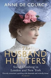 Husband Hunters - Social Climbing in London and New York | Paperback Book