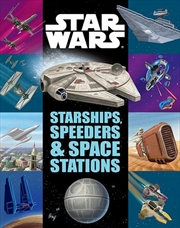 Starships, Speeders and Space Stations - Star Wars