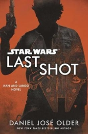 Star Wars Last Shot - A Han And Lando Novel