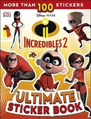 Incredibles 2 - Ultimate Sticker Book