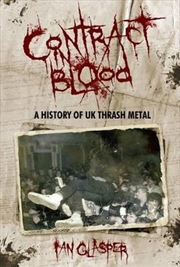 Contract In Blood - A History Of UK Thrash Metal | Paperback Book