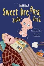 Disney Incredibles 2: Sweet Dreams, Jack-Jack Movie Storybook | Paperback Book