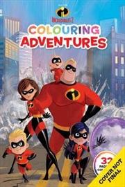 Disney Incredibles 2: Colouring Adventures | Paperback Book