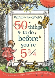 Winnie The Poohs 50 Things To Do Before You' re 5 3/4